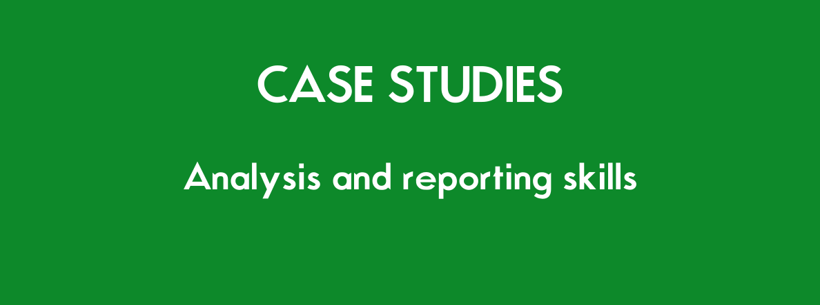 Case studies. Analysis and reporting skills